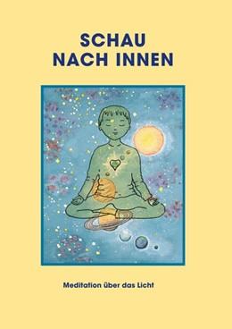 Abbildung von Sathya Sai Baba   Schau nach innen!   4., überarbeitete Auflage   2015   Meditation über das Licht