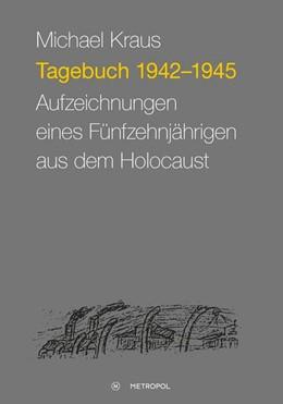 Abbildung von Kraus | Tagebuch 1942-1945 | 2015 | Aufzeichnungen eines Fünfzehnj...