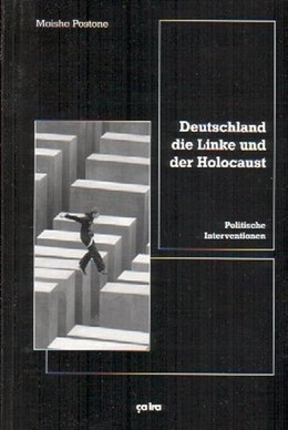 Abbildung von Postone | Deutschland, die Linke und der Holocaust | 2005 | Politische Interventionen