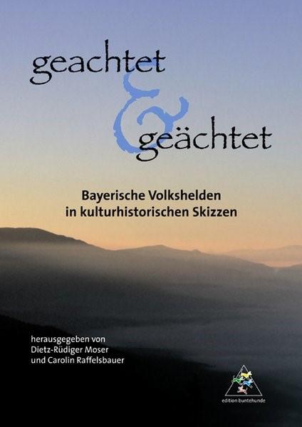 Geachtet & geächtet   Moser / Raffelsbauer, 2007   Buch (Cover)