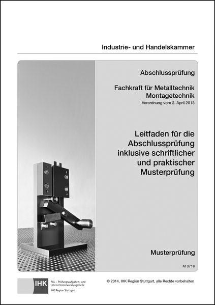 Abbildung von Abschlussprüfung. Fachkraft für Metalltechnik Montagetechnik | 2015