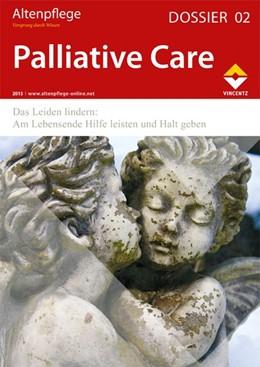 Abbildung von Zeitschrift Altenpflege | Altenpflege Dossier 02 - Palliative Care | 2015 | Das Leiden lindern: Am Lebense...