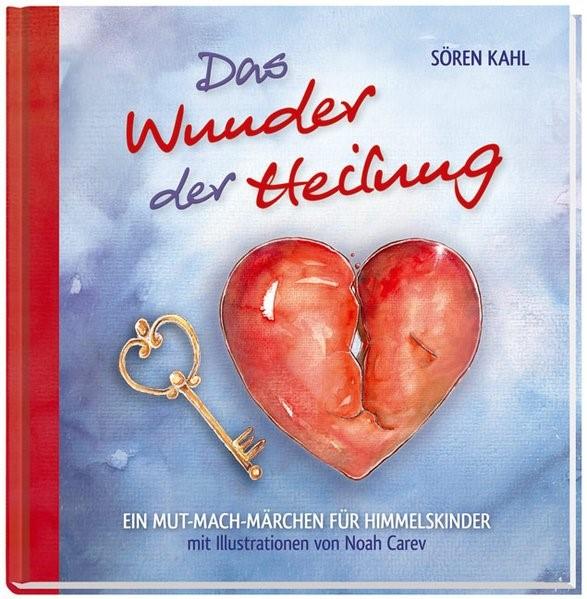Das Wunder der Heilung | Kahl, 2012 | Buch (Cover)