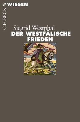 Abbildung von Westphal, Siegrid | Der Westfälische Frieden | 1. Auflage | 2015 | 2851 | beck-shop.de