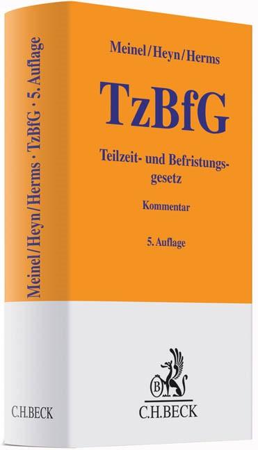 Abbildung von Meinel / Heyn / Herms   Teilzeit- und Befristungsgesetz: TzBfG   5., neubearbeitete Auflage   2015