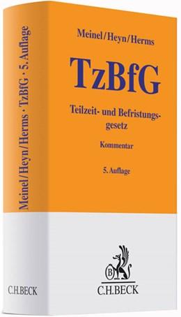 Abbildung von Meinel / Heyn / Herms | Teilzeit- und Befristungsgesetz: TzBfG | 5., neubearbeitete Auflage | 2015