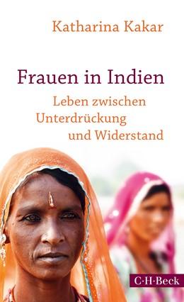 Abbildung von Kakar, Katharina | Frauen in Indien | 1. Auflage | 2015 | 6205 | beck-shop.de