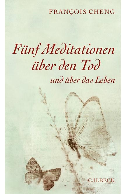 Cover: François Cheng, Fünf Meditationen über den Tod