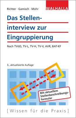 Abbildung von Richter / Gamisch / Mohr   Das Stelleninterview zur Eingruppierung   3., aktualisierte Auflage   2016   Nach TVöD, TV-L, TV-H, TV-V, A...
