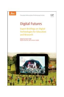 Abbildung von Hall / Harrow / Estelle | Digital Futures | 2015 | Expert Briefings on Digital Te...