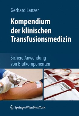 Abbildung von Lanzer | Kompendium der klinischen Transfusionsmedizin | 2010 | Sichere Anwendung von Blutkomp...