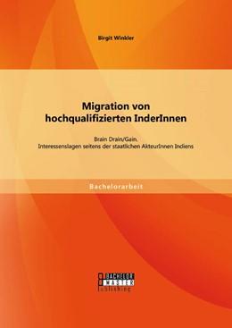 Abbildung von Winkler | Migration von hochqualifizierten InderInnen: Brain Drain/Gain. Interessenslagen seitens der staatlichen AkteurInnen Indiens | Erstauflage | 2015