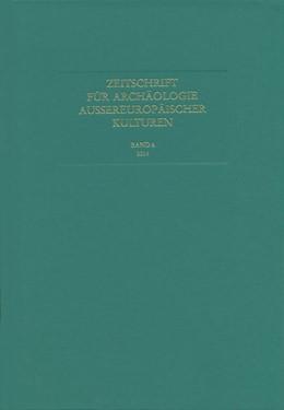 Abbildung von Zeitschrift für Archäologie Außereuropäischer Kulturen   2015   Band 6, 2014   6