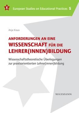 Abbildung von Kraus | Anforderungen an eine Wissenschaft für die Lehrer(innen)bildung | 2015 | Wissenschaftstheoretische Über... | 5