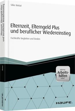 Abbildung von Mekat   Elternzeit, Elterngeld Plus und beruflicher Wiedereinstieg   2015   Fachkräfte begleiten und binde...   14013
