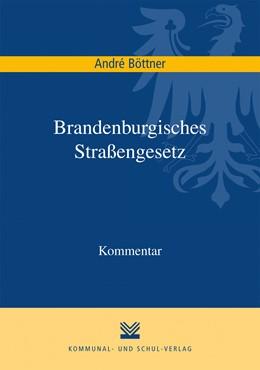 Abbildung von Böttner   Brandenburgisches Straßengesetz   2015   Kommentar