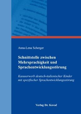 Abbildung von Scherger | Schnittstelle zwischen Mehrsprachigkeit und Sprachentwicklungsstörung | 2015 | Kasuserwerb deutsch-italienisc... | 200