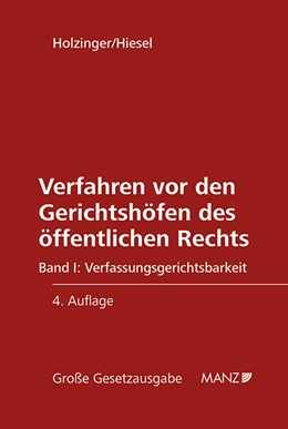 Abbildung von Holzinger / Hiesel   Verfahren vor den Gerichtshöfen des öffentlichen Rechts   4., völlig überarb. Aufl. 2015   2015   Samt verweisenden und erläuter...   1a/I
