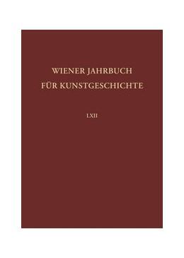 Abbildung von Wiener Jahrbuch für Kunstgeschichte Band LXII   1. Auflage 2014   2014   Band LXII