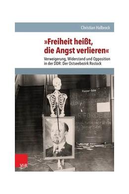 Abbildung von Halbrock | »Freiheit heißt, die Angst verlieren« | 2. Auflage | 2015 | beck-shop.de