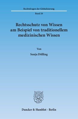 Abbildung von Dölling | Rechtsschutz von Wissen am Beispiel von traditionellem medizinischen Wissen | 1. Auflage | 2015 | 20 | beck-shop.de