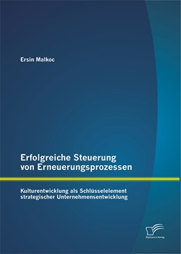 Abbildung von Malkoc | Erfolgreiche Steuerung von Erneuerungsprozessen: Kulturentwicklung als Schlüsselelement strategischer Unternehmensentwicklung | 1. Auflage | 2015 | beck-shop.de