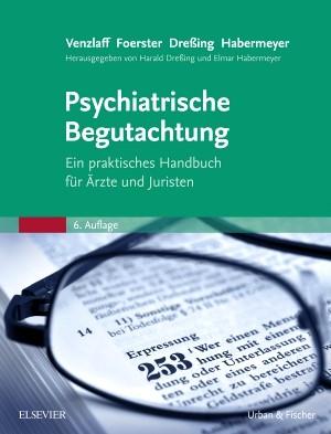 Psychiatrische Begutachtung | Venzlaff / Foerster / Dreßing / Habermeyer | 6. Auflage, 2015 | Buch (Cover)