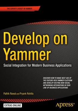 Abbildung von Rawal / Rohilla | Develop on Yammer | 1. Auflage | 2015 | beck-shop.de
