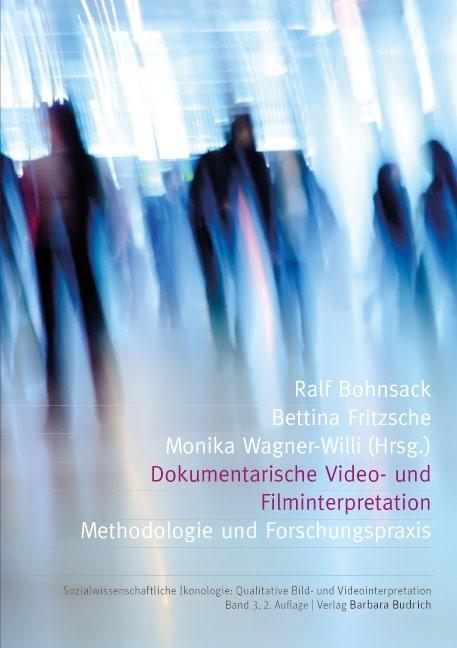Abbildung von Bohnsack / Fritzsche / Wagner-Willi | Dokumentarische Video- und Filminterpretation | 2., 2. durchgesehene Auflage | 2015