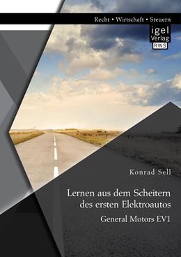 Abbildung von Sell   Lernen aus dem Scheitern des ersten Elektroautos: General Motors EV1   1. Auflage   2015   beck-shop.de