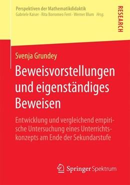 Abbildung von Grundey | Beweisvorstellungen und eigenständiges Beweisen | 1. Auflage | 2015 | beck-shop.de