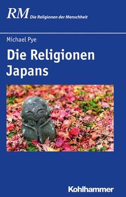 Abbildung von Pye | Die Religionen Japans | 1. Auflage | 2021 | 22,2 | beck-shop.de