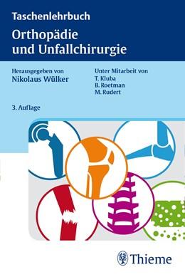Abbildung von Wülker / Kluba / Roetman   Taschenlehrbuch Orthopädie und Unfallchirurgie   3. überarbeitete und aktualisierte Auflage   2015