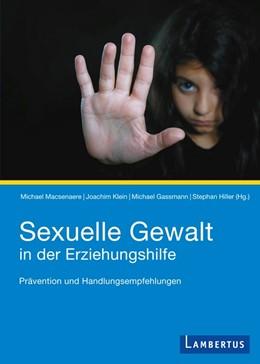 Abbildung von Macsenaere / Klein | Sexuelle Gewalt in der Erziehungshilfe | 1. Auflage | 2015 | beck-shop.de