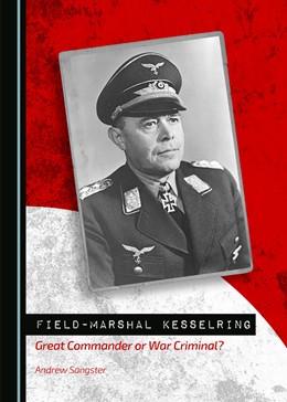 Abbildung von Sangster | Field-Marshal Kesselring | 2015 | Great Commander or War Crimina...