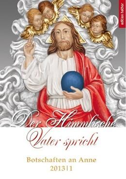 Abbildung von Der Himmlische Vater spricht | 2013 | Botschaften an Anne 2013/1
