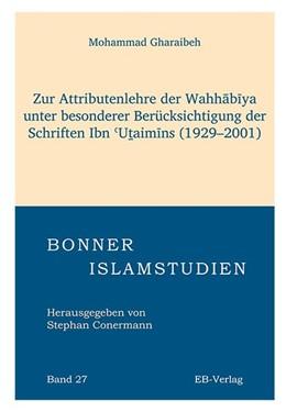 Abbildung von Gharaibeh | Zur Attributenlehre der Wahhabiya unter besonderer Berücksichtigung der Schriften Ibn Utai | 2012