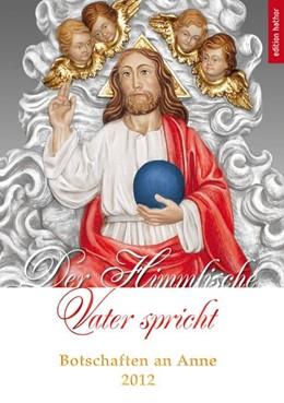 Abbildung von Der Himmlische Vater spricht | 2013 | Botschaften an Anne 2012
