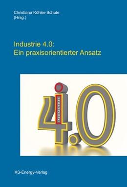 Abbildung von Köhler-Schute (Hrsg.)   Industrie 4.0: Ein praxisorientierter Ansatz   1. Auflage   2015   beck-shop.de