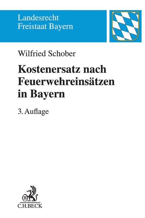 Kostenersatz nach Feuerwehreinsätzen in Bayern | Schober | 3. Auflage, 2017 | Buch (Cover)