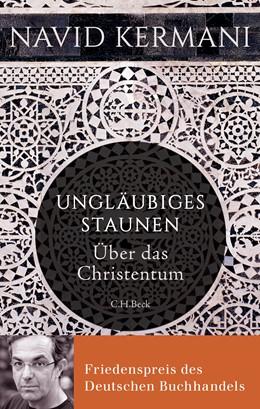 Abbildung von Kermani, Navid | Ungläubiges Staunen | 13. Auflage | 2016 | Über das Christentum