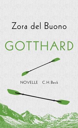 Abbildung von del Buono, Zora | Gotthard | 2. Auflage | 2015 | Novelle