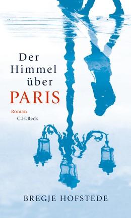 Abbildung von Hofstede, Bregje   Der Himmel über Paris   2015   Roman