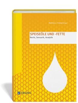 Abbildung von Matthäus / Fiebig | Speiseöle und -fette | 2013 | Recht, Sensorik, Analytik