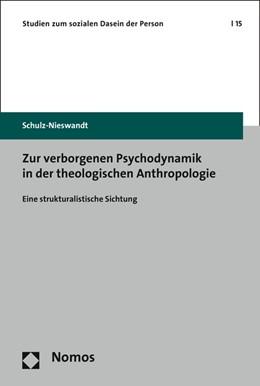 Abbildung von Schulz-Nieswandt | Zur verborgenen Psychodynamik in der theologischen Anthropologie | 1. Auflage | 2015 | 15 | beck-shop.de