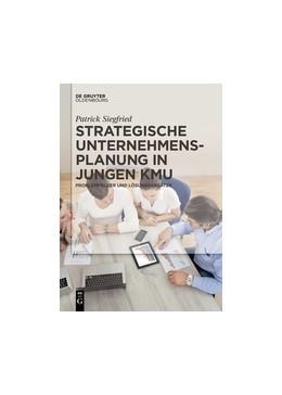 Abbildung von Siegfried | Strategische Unternehmensplanung in jungen KMU | 1. Auflage | 2015 | beck-shop.de