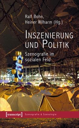 Abbildung von Bohn / Wilharm | Inszenierung und Politik | 2015 | Szenografie im sozialen Feld | 11