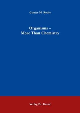 Abbildung von Rothe | Organisms – More Than Chemistry | 1. Auflage | 2015 | 84 | beck-shop.de