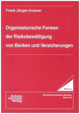 Abbildung von Kramer | Organisatorische Formen der Risikobewältigung von Banken und Versicherungen | 1992