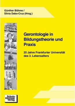 Abbildung von Böhme / Dabo-Cruz | Gerontologie in Bildungstheorie und Praxis | 2003 | 20 Jahre Frankfurter Universit...